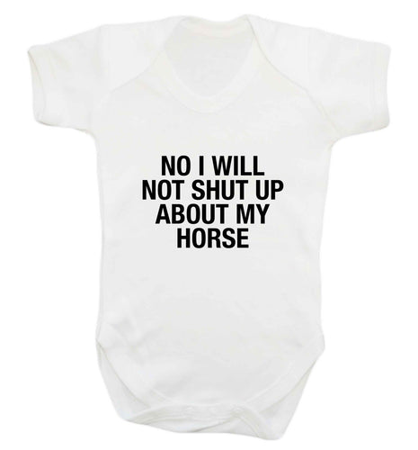 No I will not shut up talking about my horse baby vest white 18-24 months