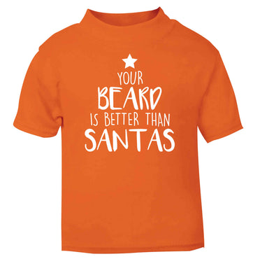 Your Beard Better than Santas orange baby toddler Tshirt 2 Years