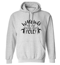 Warning may start talking about pole  adults unisex grey hoodie 2XL