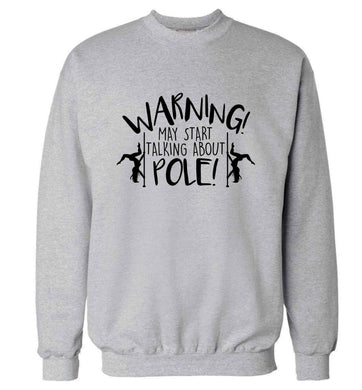 Warning may start talking about pole  adult's unisex grey sweater 2XL