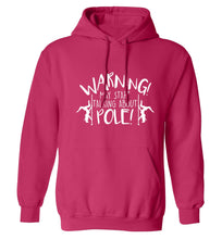 Warning may start talking about pole  adults unisex pink hoodie 2XL