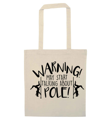 Warning may start talking about pole  natural tote bag