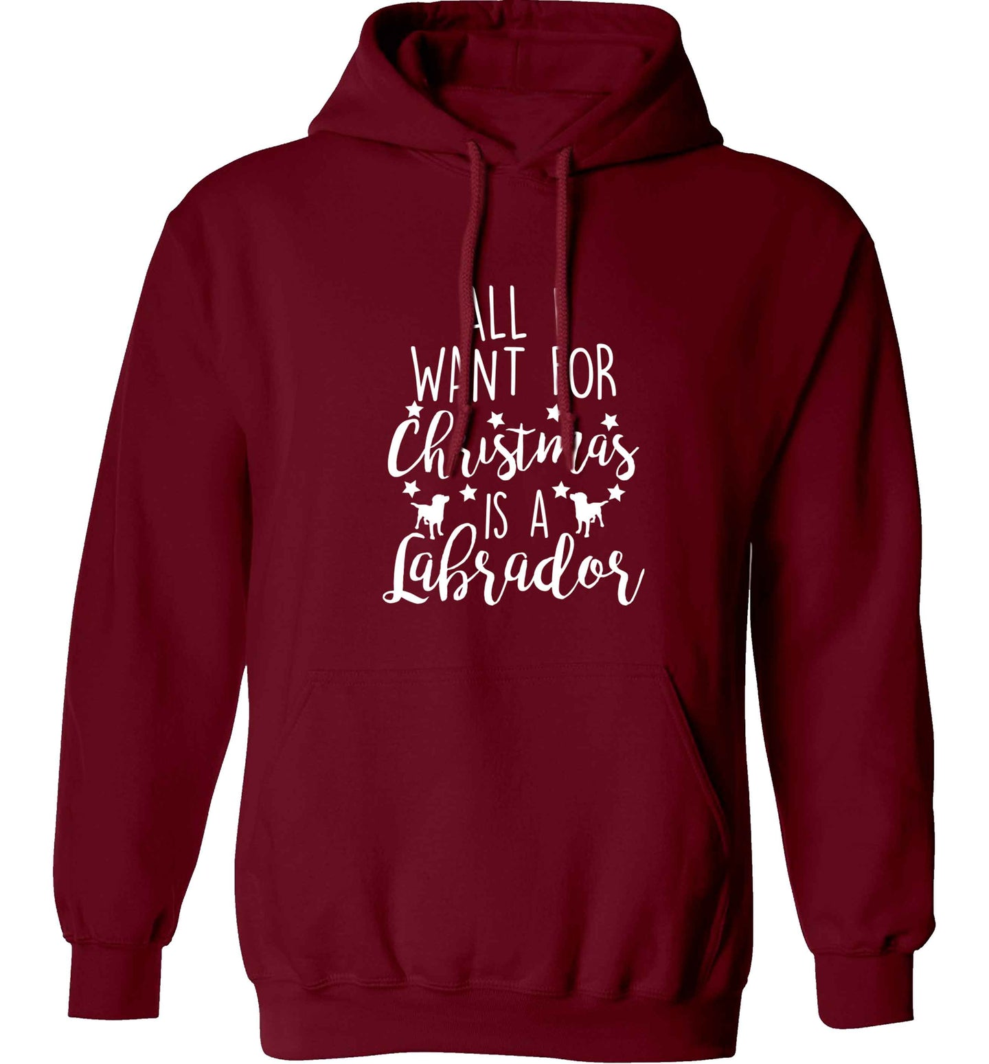 All I want for Christmas is a labrador adults unisex maroon hoodie 2XL
