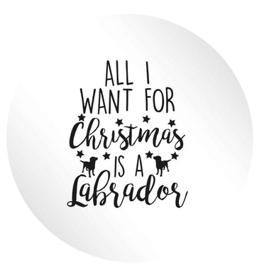 All I want for Christmas is a labrador 24 @ 45mm matt circle stickers