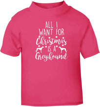 All I want for Christmas is a greyhound pink baby toddler Tshirt 2 Years