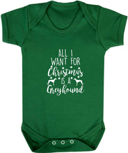 All I want for Christmas is a greyhound baby vest green 18-24 months