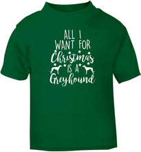 All I want for Christmas is a greyhound green baby toddler Tshirt 2 Years