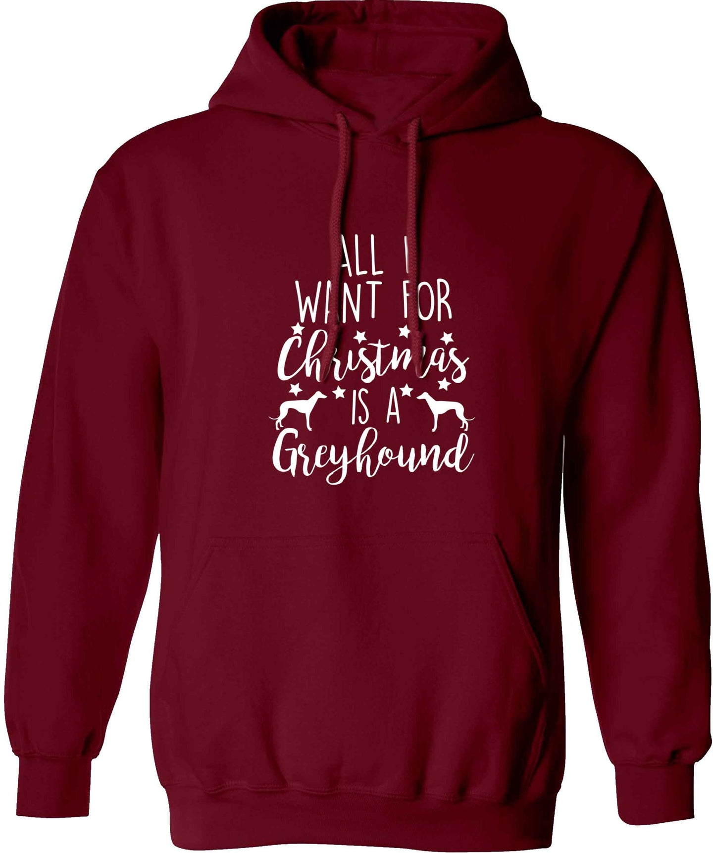All I want for Christmas is a greyhound adults unisex maroon hoodie 2XL