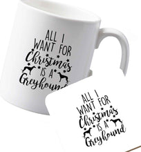 10 oz Ceramic mug and coaster All I want for Christmas is a greyhound both sides