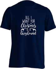All I want for Christmas is a greyhound adults unisex navy Tshirt 2XL