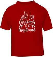 All I want for Christmas is a greyhound red baby toddler Tshirt 2 Years
