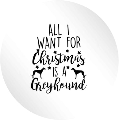 All I want for Christmas is a greyhound 24 @ 45mm matt circle stickers