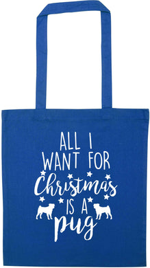 All I want for Christmas is a pug blue tote bag