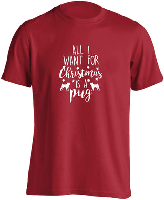 All I want for Christmas is a pug adults unisex red Tshirt 2XL