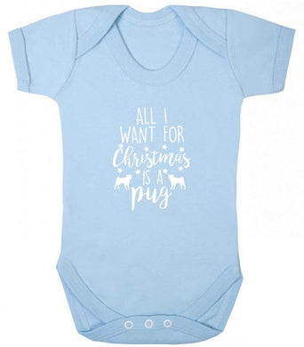 All I want for Christmas is a pug baby vest pale blue 18-24 months