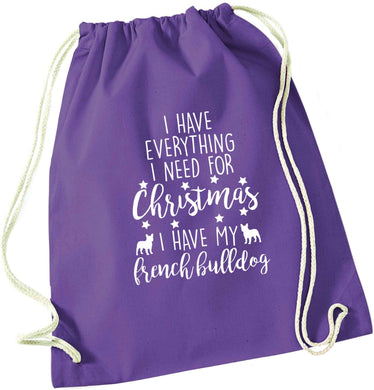 I have everything I need for Christmas I have my french bulldog purple drawstring bag