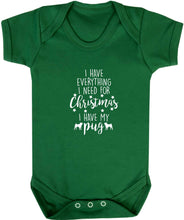I have everything I need for Christmas I have my pug baby vest green 18-24 months