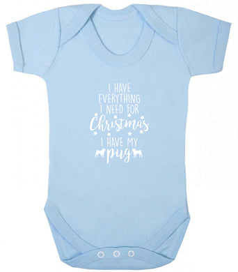 I have everything I need for Christmas I have my pug baby vest pale blue 18-24 months