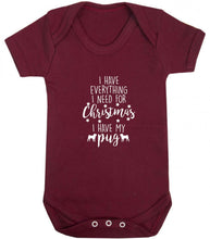 I have everything I need for Christmas I have my pug baby vest maroon 18-24 months