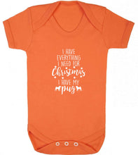 I have everything I need for Christmas I have my pug baby vest orange 18-24 months