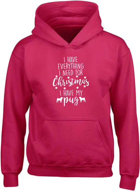 I have everything I need for Christmas I have my pug children's pink hoodie 12-13 Years
