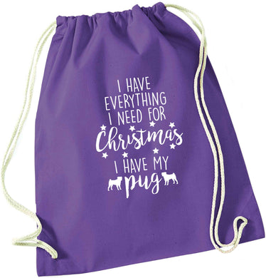 I have everything I need for Christmas I have my pug purple drawstring bag