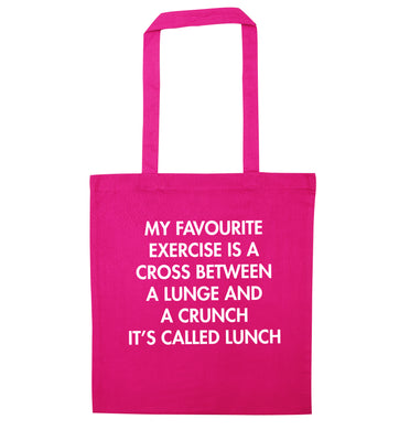 My favourite exercise is a cross between a lung and a crunch it's called lunch pink tote bag
