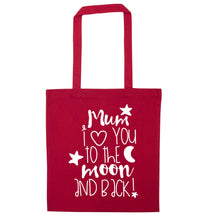 Mum I love you to the moon and back red tote bag