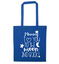 Mummy I love you to the moon and back blue tote bag