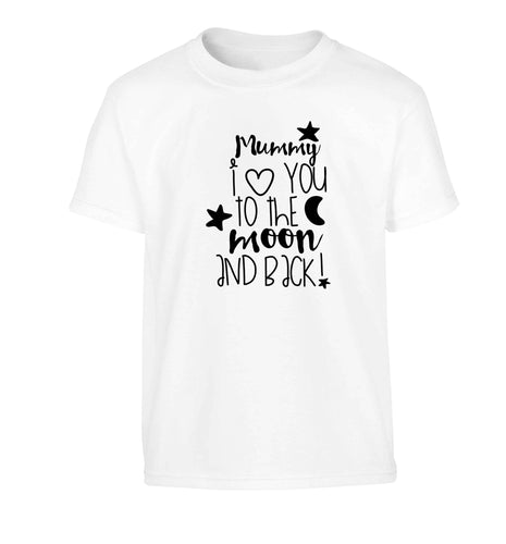 Mummy I love you to the moon and back Children's white Tshirt 12-13 Years