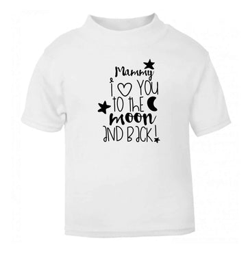 Mammy I love you to the moon and back white baby toddler Tshirt 2 Years