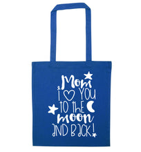 Mom I love you to the moon and back blue tote bag