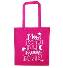 Mom I love you to the moon and back pink tote bag