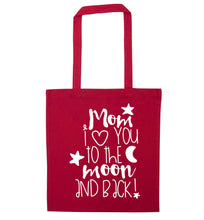 Mom I love you to the moon and back red tote bag