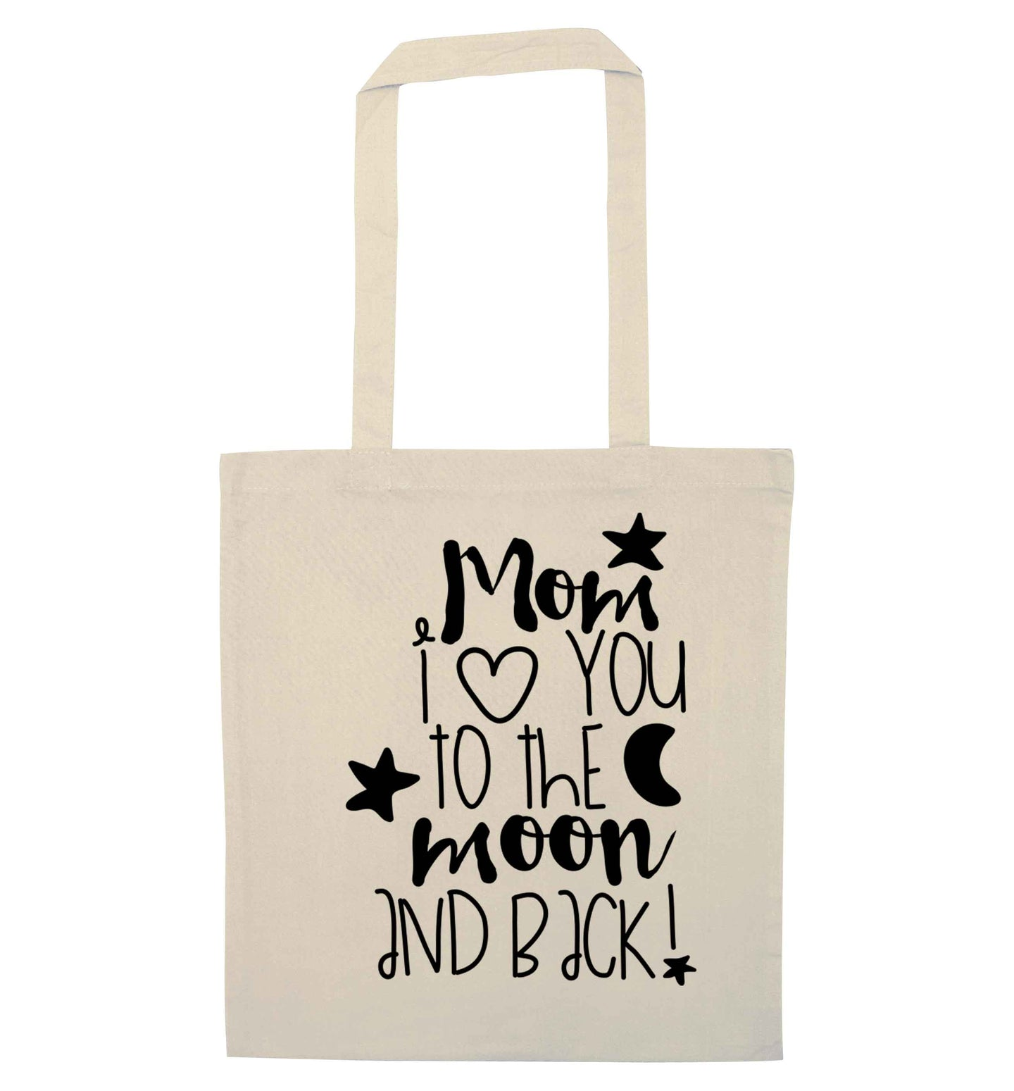 Mom I love you to the moon and back natural tote bag