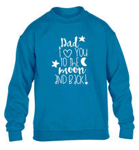 Dad I love you to the moon and back children's blue sweater 12-13 Years