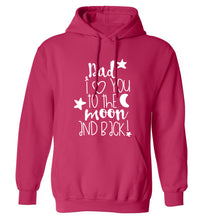 Dad I love you to the moon and back adults unisex pink hoodie 2XL