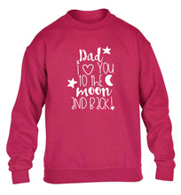 Dad I love you to the moon and back children's pink sweater 12-13 Years