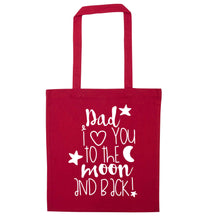 Dad I love you to the moon and back red tote bag