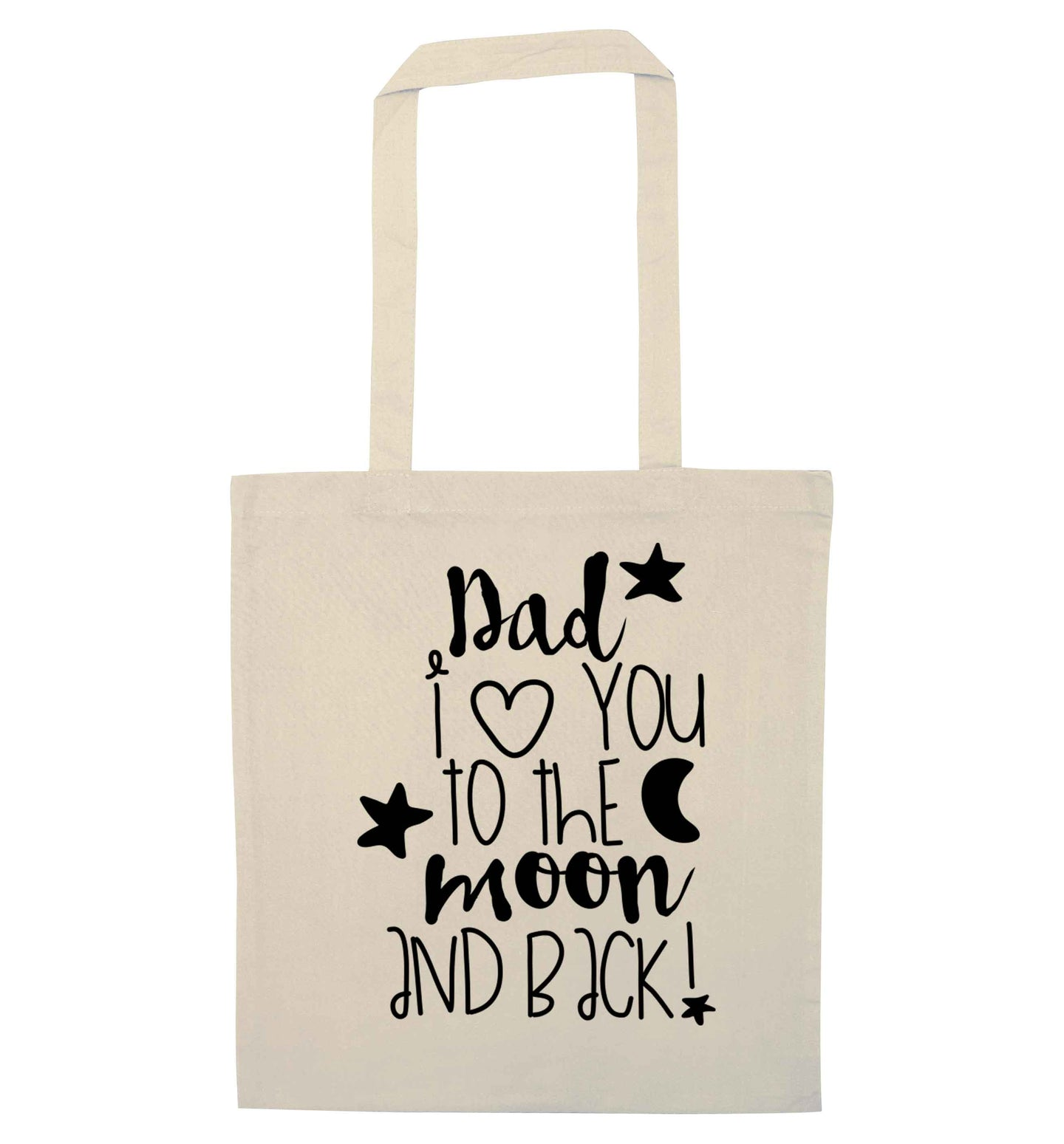 Dad I love you to the moon and back natural tote bag