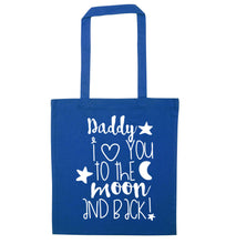 Daddy I love you to the moon and back blue tote bag