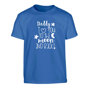 Daddy I love you to the moon and back Children's blue Tshirt 12-13 Years
