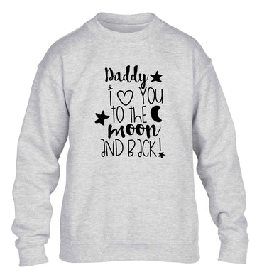 Daddy I love you to the moon and back children's grey sweater 12-13 Years