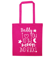 Daddy I love you to the moon and back pink tote bag