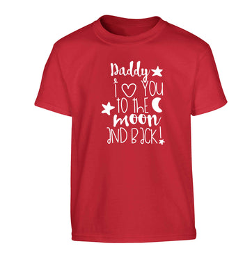 Daddy I love you to the moon and back Children's red Tshirt 12-13 Years