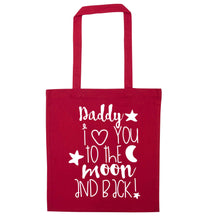 Daddy I love you to the moon and back red tote bag