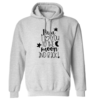 Papa I love you to the moon and back adults unisex grey hoodie 2XL