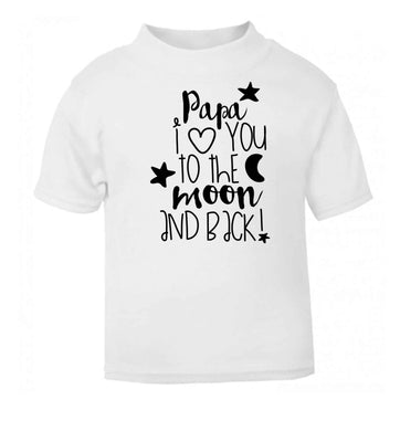 Papa I love you to the moon and back white baby toddler Tshirt 2 Years