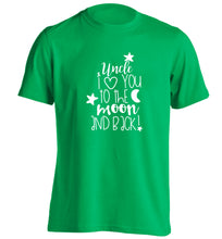 Uncle I love you to the moon and back adults unisex green Tshirt 2XL