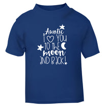 Auntie I love you to the moon and back blue Baby Toddler Tshirt 2 Years